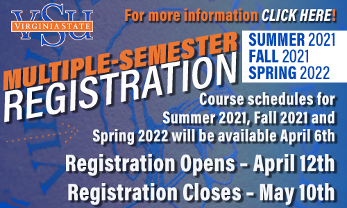 Multiple Semester Registration Available April 6, 2021